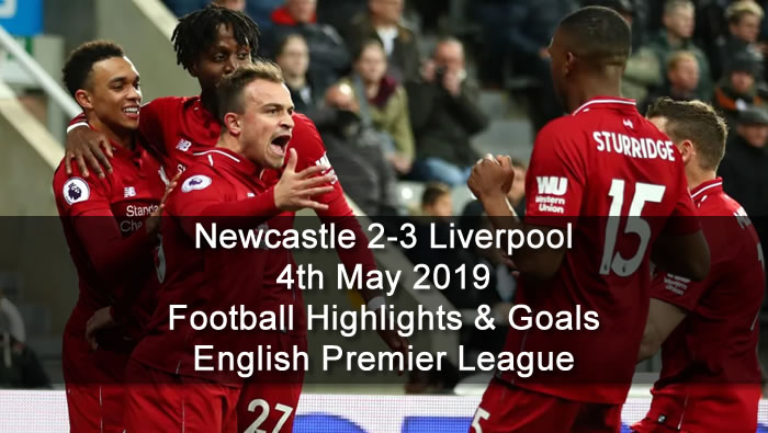 Newcastle 2-3 Liverpool - 4th May 2019 - Football Highlights and Goals - English Premier League