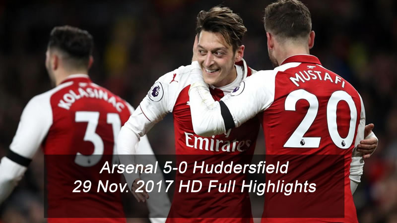 Arsenal 5-0 Huddersfield | 29 Nov. 2017 | HD Full Highlights
