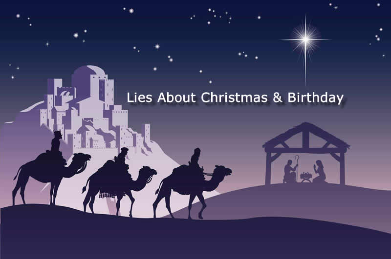 Lies About Christmas And Birthday