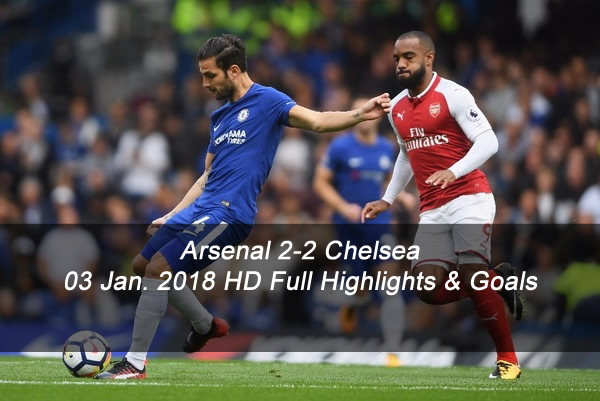 Arsenal vs Chelsea 2-2 | 03 Jan. 2018 | HD Full Highlights & Goals