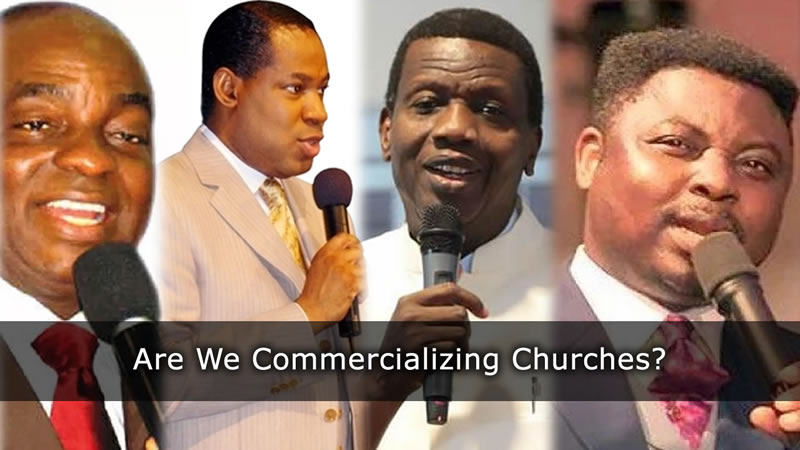 Are Pastors not Modern Day Devourers by Commercializing Churches? Let Us Find out