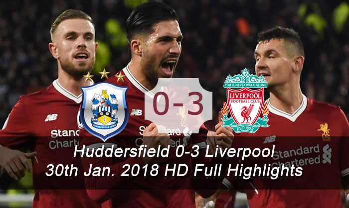 Huddersfield vs Liverpool 0-3 Full Highlights & Goals | 30 Jan. 2018