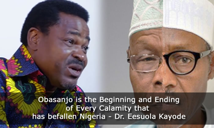 Obasanjo is the Beginning and Ending of Every Calamity that has befallen Nigeria - Dr. Eesuola Kayode