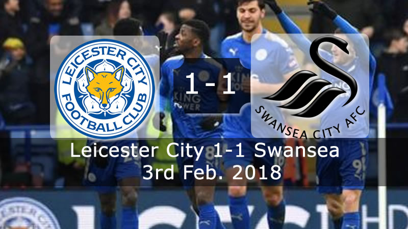 Leicester City 1-1 Swansea - Full Highlights & Goals - 3rd Feb. 2018
