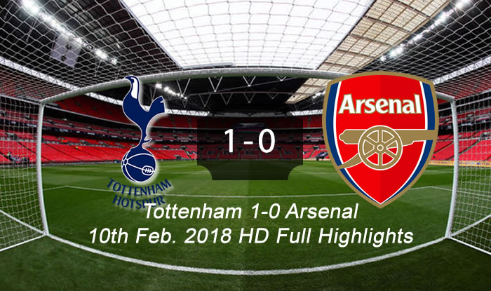 Tottenham 1-0 Arsenal | 10th Feb. 2018 HD Full Highlights