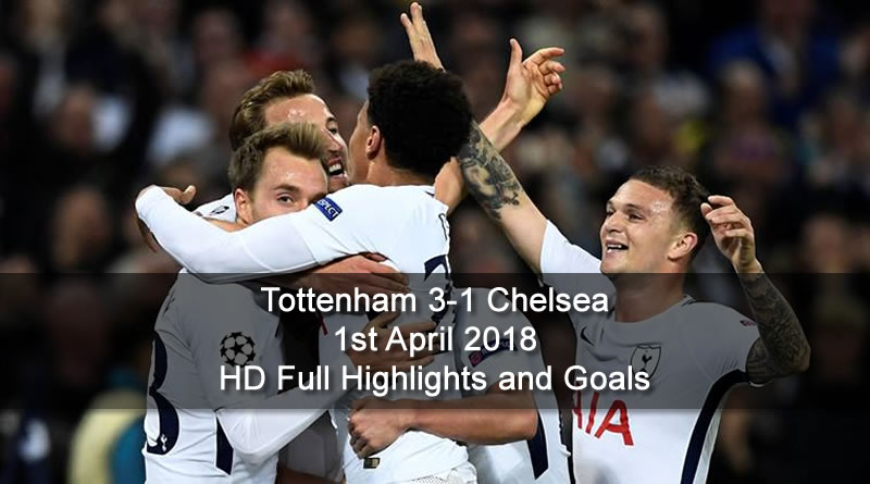 Tottenham 3-1 Chelsea | 1st April 2018 HD Full Highlights and Goals
