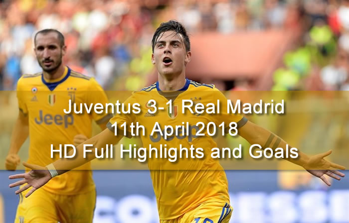 Juventus 3-1 Real Madrid | 11th April 2018 | HD Full Highlights and Goals