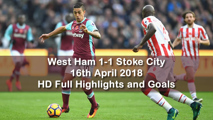 West Ham 1-1 Stoke City | 16th April 2018 | HD Full Highlights and Goals