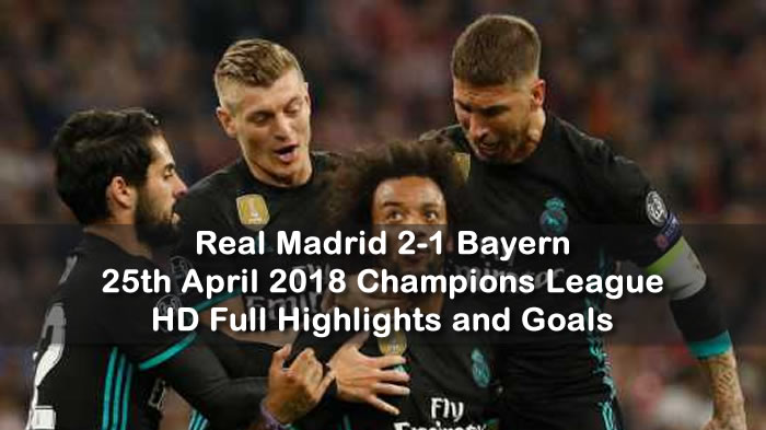 Real Madrid 2-1 Bayern | 25th April 2018 | Champions League - HD Full Highlights and Goals