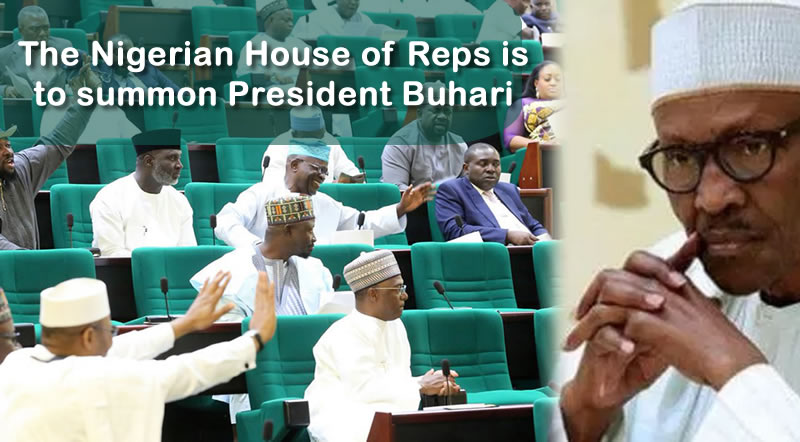 The Nigerian House of Reps is to summon President Buhari