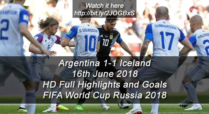 Argentina 1-1 Iceland | 16th June 2018 | HD Full Highlights and Goals - FIFA World Cup Russia 2018