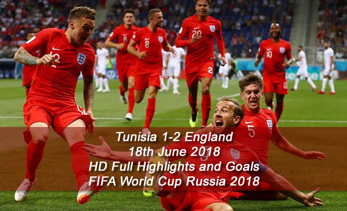 Tunisia 1-2 England | 18th June 2018 | HD Full Highlights and Goals - FIFA World Cup Russia 2018