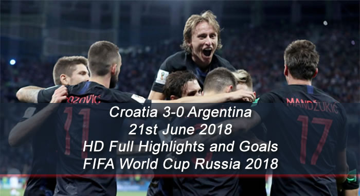 Croatia 3-0 Argentina - 21st June 2018 | HD Full Highlights and Goals - FIFA World Cup Russia 2018