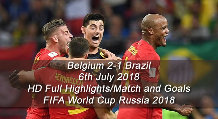 Belgium 2-1 Brazil | 6th July 2018 - HD Full Highlights and Goals - FIFA World Cup Russia 2018