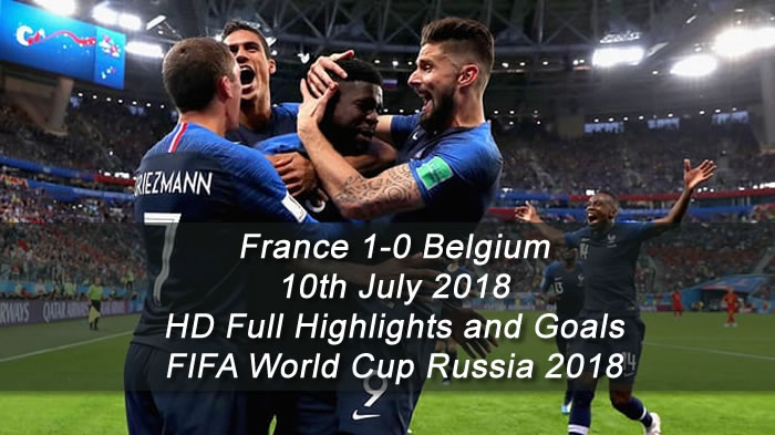 France 1-0 Belgium | 10th July 2018 - HD Full Highlights and Goals - FIFA World Cup Russia 2018