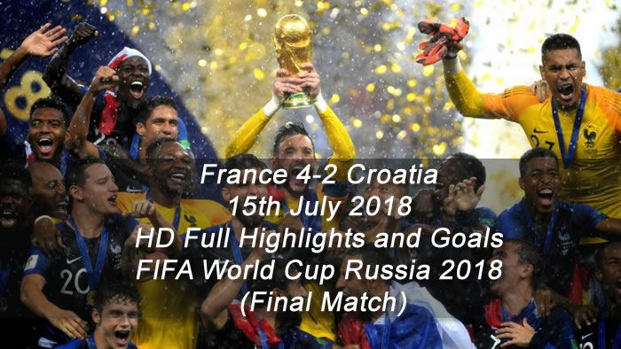 France 4-2 Croatia | 15th July 2018 - HD Full Highlights and Goals - FIFA World Cup Russia 2018 - Final