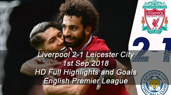 Leicester City 1-2 Liverpool | 1st Sep 2018 | HD Full Highlights and Goals - English Premier League