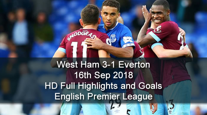 Everton 1-3 West Ham | 16th Sep 2018 | HD Full Highlights and Goals - English Premier League