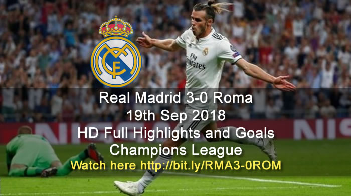 Real Madrid 3-0 Roma | 19th Sep 2018 | HD Full Highlights and Goals - Champions League