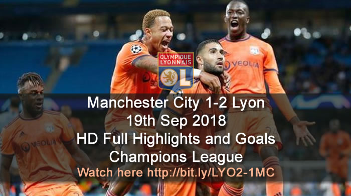 Manchester City 1-2 Lyon | 19th Sep 2018 | HD Full Highlights and Goals - Champions League