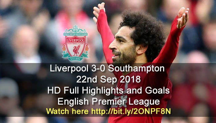 Liverpool 3-0 Southampton | 22nd Sep 2018 | HD Full Highlights and Goals - English Premier League