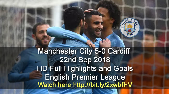 Manchester City 5-0 Cardiff | 22nd Sep 2018 | HD Full Highlights and Goals - English Premier League
