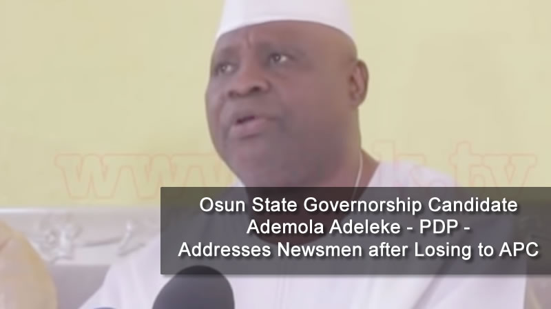 Osun State Governorship Candidate Ademola Adeleke PDP Addresses Newsmen after Losing to APC