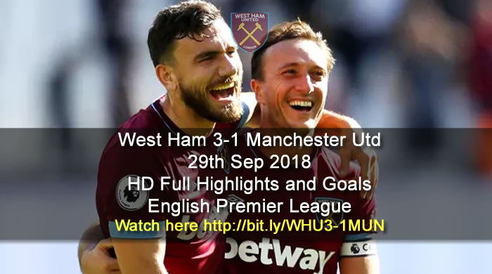 West Ham 3-1 Manchester Utd | 29th Sep 2018 | HD Full Highlights and Goals - English Premier League