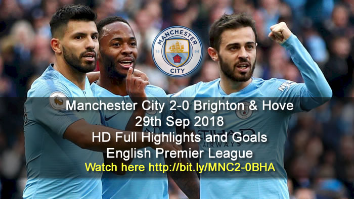 Manchester City 2-0 Brighton & Hove | 29th Sep 2018 | HD Full Highlights and Goals - English Premier League
