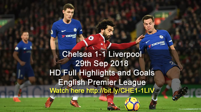 Chelsea 1-1 Liverpool | 29th Sep 2018 | HD Full Highlights and Goals - English Premier League