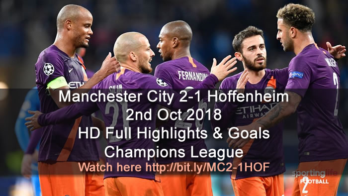 Manchester City 2-1 Hoffenheim | 2nd Oct 2018 | HD Full Highlights & Goals - Champions League