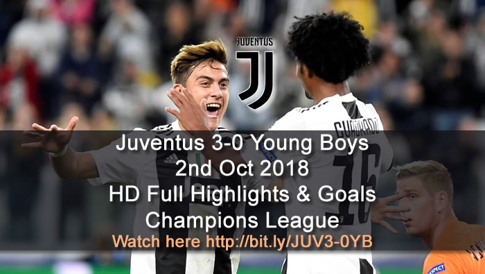 Juventus 3-0 Young Boys | 2nd Oct 2018 | HD Full Highlights & Goals - Champions League