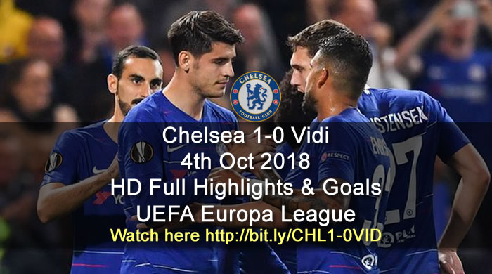 Chelsea 1-0 Vidi FC | 4th Oct 2018 | HD Full Highlights & Goals - UEFA Europa League