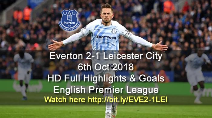Everton 2-1 Leicester City | 6th Oct 2018 | HD Full Highlights & Goals - English Premier League