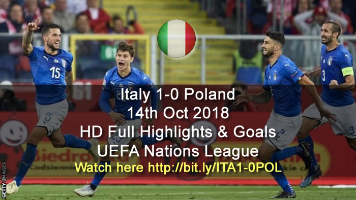 Italy 1-0 Poland | 14th Oct 2018 | HD Full Highlights & Goals - UEFA Nations League