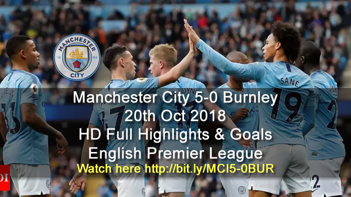 Manchester City 5-0 Burnley | 20th Oct 2018 | HD Full Highlights & Goals - English Premier League
