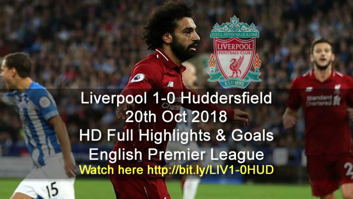 Liverpool 1-0 Huddersfield | 20th Oct 2018 | HD Full Highlights & Goals - English Premier League