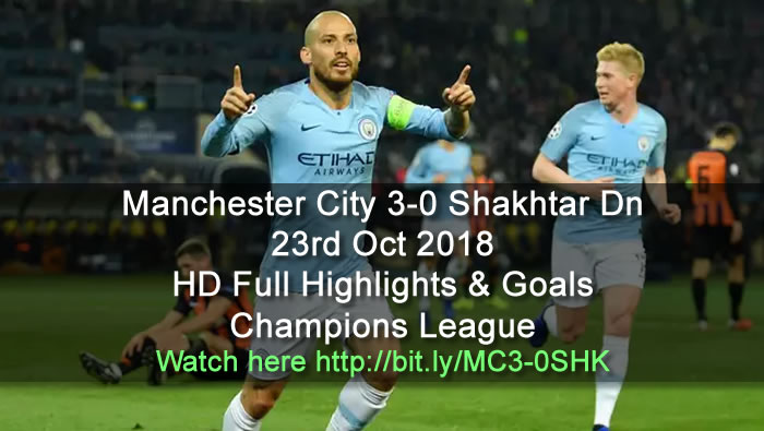 Manchester City 3-0 Shakhtar Donetsk | 23rd Oct 2018 | HD Full Highlights & Goals - Champions League