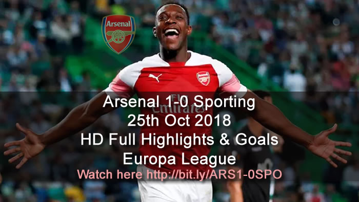 Arsenal 1-0 Sporting | 25th Oct 2018 | HD Full Highlights & Goals - Europa League