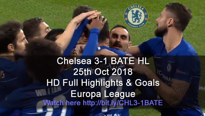 Chelsea 3-1 BATE HL | 25th Oct 2018 | HD Full Highlights & Goals - Europa League