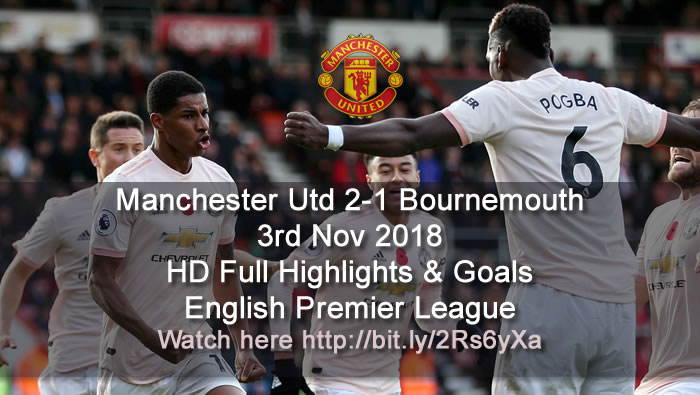 Manchester Utd 2-1 Bournemouth | 3rd Nov 2018 | HD Full Highlights & Goals - English Premier League