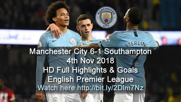 Manchester City 6-1 Southampton | 4th Nov 2018 | HD Full Highlights & Goals - English Premier League