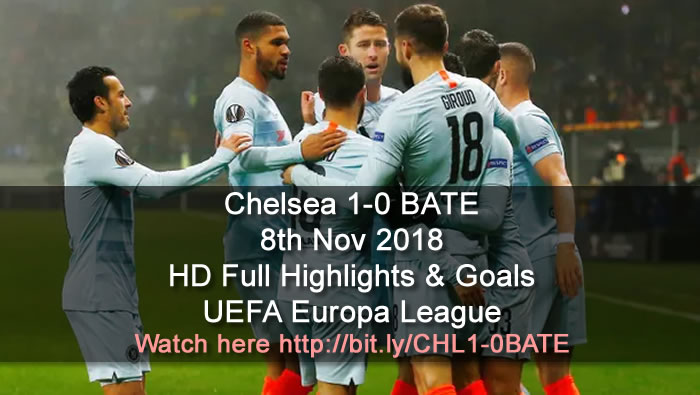 Chelsea 1-0 BATE | 8th Nov 2018 | HD Full Highlights & Goals - UEFA Europa League