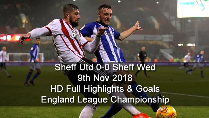 Sheff Utd 0-0 Sheff Wed | 9th Nov 2018 | Full Highlights & Goals - England League Championship