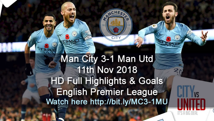 Manchester City 3-1 Manchester Utd | 11th Nov 2018 | HD Full Highlights & Goals - English Premier League
