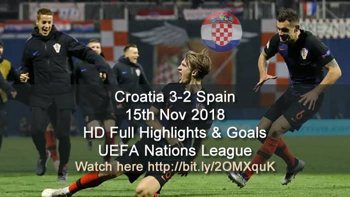 Croatia 3-2 Spain | 15th Nov 2018 | HD Full Highlights & Goals - UEFA Nations League