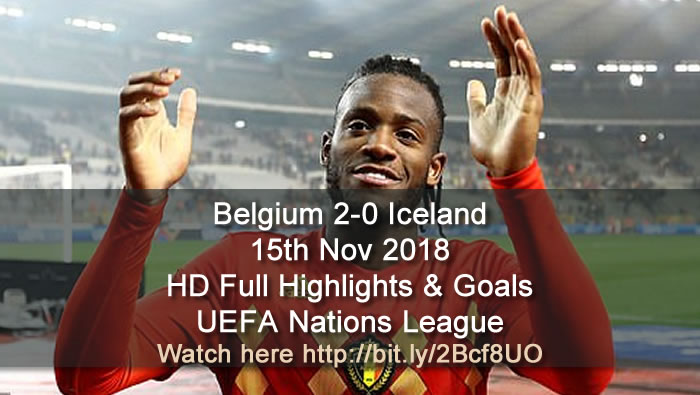 Belgium 2-0 Iceland | 15th Nov 2018 | HD Full Highlights & Goals - UEFA Nations League