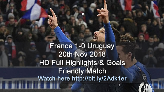 France 1-0 Uruguay | 20th Nov 2018 | HD Full Highlights & Goals - Friendly Match