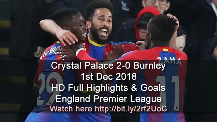 Crystal Palace 2-0 Burnley | 1st Dec 2018 | HD Full Highlights & Goals - England Premier League