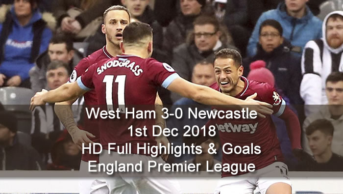 West Ham 3-0 Newcastle | 1st Dec 2018 | HD Full Highlights & Goals - England Premier League